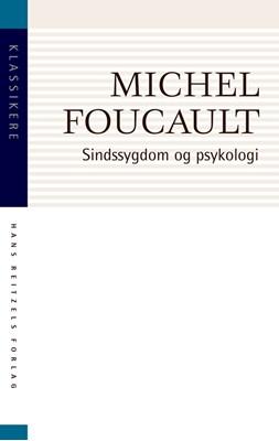 Sindssygdom og psykologi Michel Foucault 9788741278780
