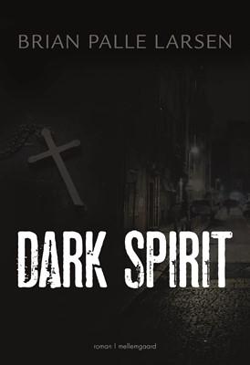 Dark spirit Brian Palle  Larsen 9788772187846