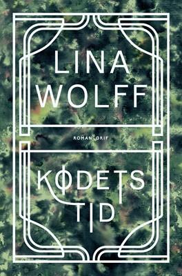 Kødets tid Lina Wolff 9788793661912