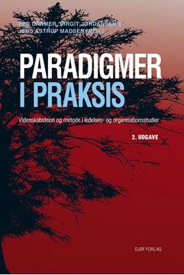 Paradigmer i praksis Birgit Jordansen, Jens Astrup Madsen (Red.), Per Darmer 9788757444773