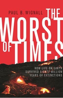 The Worst of Times Paul B. Wignall, Paul Wignall 9780691176024