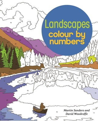 Landscapes Colour by Numbers David Woodroffe 9781784287672