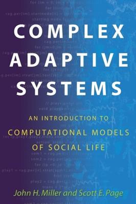 Complex Adaptive Systems Scott E. Page, John H. Miller 9780691127026