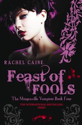 Feast of Fools Rachel Caine, Rachel (Author) Caine 9780749079796