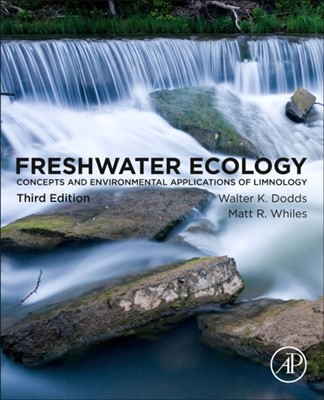 Freshwater Ecology Walter (Division of Biology Dodds, Matt (Soil and Water Sciences Department Whiles 9780128132555