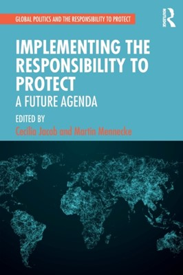 Implementing the Responsibility to Protect  9780367265526