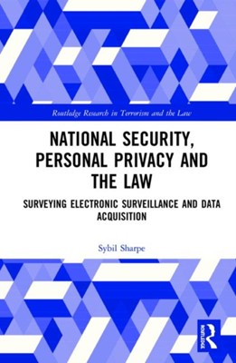 National Security, Personal Privacy and the Law Sybil Sharpe 9780367030407