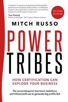 Power Tribes -- How Certification Can Explode Your Business Mitch Russo 9781628656282