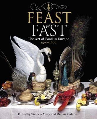 Feast & Fast Calaresu (University of Cambridge), Victoria Avery, Dr Melissa (University of Cambridge) Calaresu 9781781301029