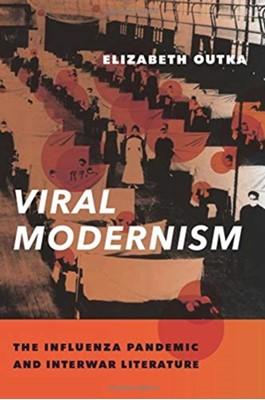 Viral Modernism Elizabeth Outka 9780231185752