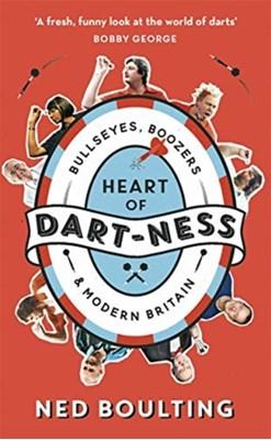 Heart of Dart-ness Ned Boulting 9781788702119