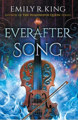 Everafter Song Emily R. King 9781542043977