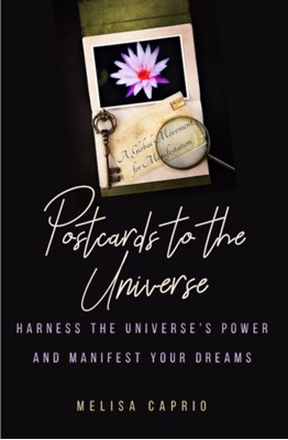 Postcards to the Universe Melisa Caprio 9781642500592