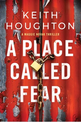 A Place Called Fear Keith Houghton 9781542014458