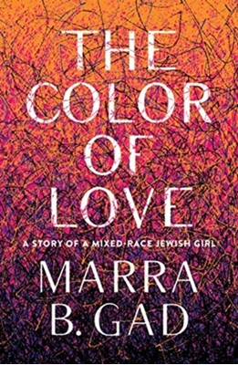 The Color of Love Marra B. Gad 9781572842755