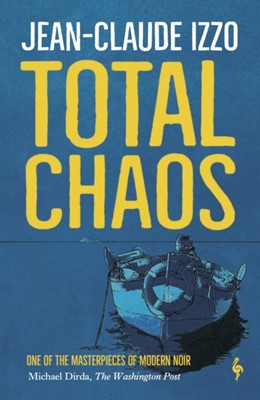 Total Chaos Jean-Claude Izzo 9781787702073