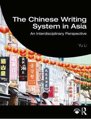 The Chinese Writing System in Asia Yu (Emory University Li 9781138907324