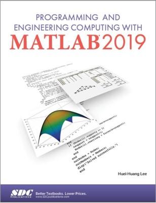 Programming and Engineering Computing with MATLAB 2019 Huei-Huang Lee 9781630572976