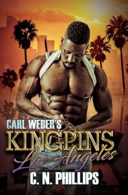 Carl Weber's Kingpins: Los Angeles C. N. Phillips 9781622861934