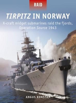 Tirpitz in Norway Angus Konstam 9781472835857