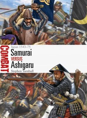 Samurai vs Ashigaru Stephen (Author) Turnbull, Dr Stephen Turnbull 9781472832436