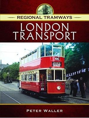 Regional Tramways - London Transport Peter Waller, Waller Peter 9781473871182