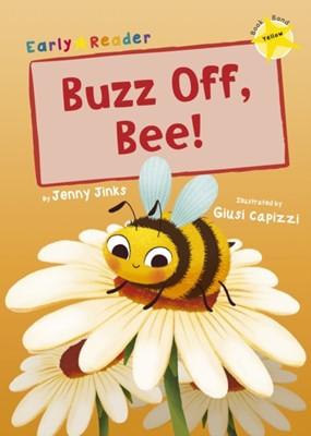Buzz Off, Bee! Jenny Jinks 9781848866300
