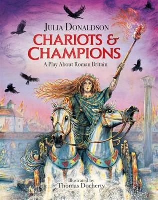 Chariots and Champions Julia Donaldson 9781444941319