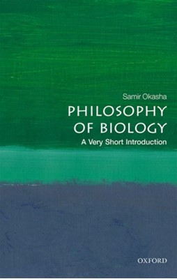 Philosophy of Biology: A Very Short Introduction Samir (Professor of Philosophy of Science Okasha 9780198806998