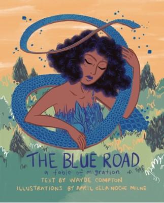 The Blue Road Wayde Compton 9781551527772