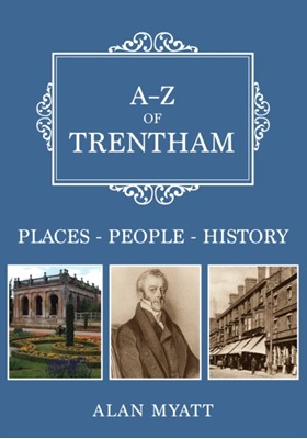 A-Z of Trentham Alan Myatt 9781445695471