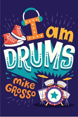 I Am Drums Grosso Mike Grosso 9781328900135