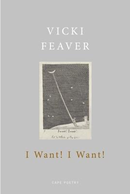 I Want! I Want! Vicki Feaver 9781787331815