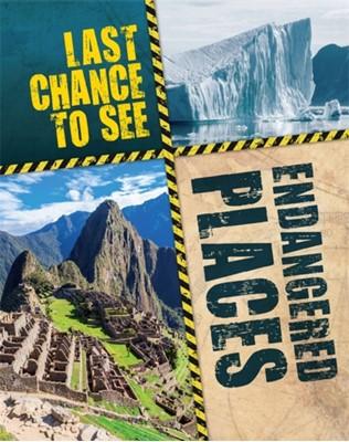 Last Chance to See: Endangered Places Anita Ganeri 9781526303004