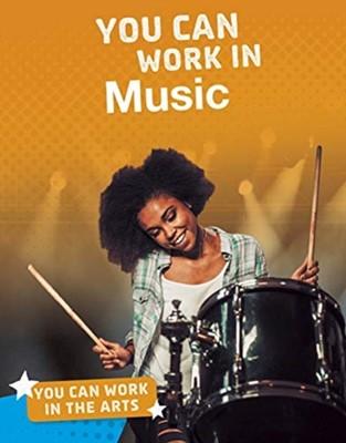 You Can Work in Music Carolina Walker 9781474773546