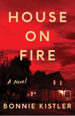 House on Fire Bonnie Kistler 9781501198694