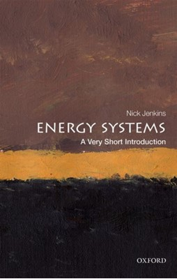 Energy Systems: A Very Short Introduction Nick (Professor of Renewable Energy Jenkins 9780198813927