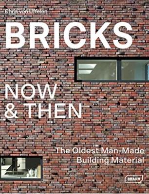 Bricks Now & Then Chris van Uffelen 9783037682517