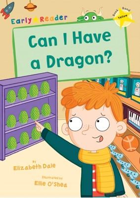 Can I Have a Dragon? Elizabeth Dale 9781848866317