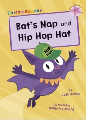 Bat's Nap and Hip Hop Hat Cath Jones 9781848866249
