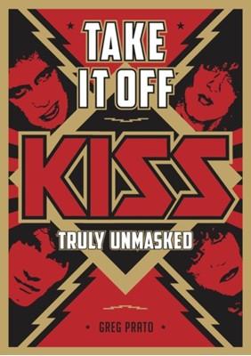 Take It Off! Greg Prato 9781911036579