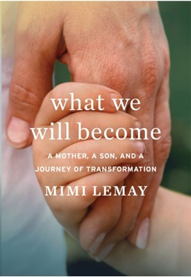 What We Will Become Lemay Mimi Lemay 9780544965836