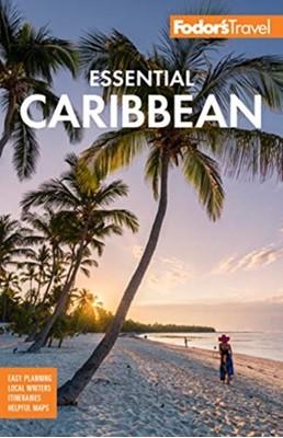 Fodor's Essential Caribbean Fodor's Travel Guides 9781640970748