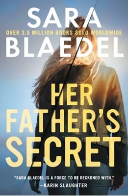 Her Father's Secret Sara Blaedel 9781538763261