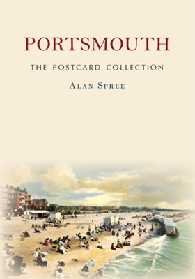 Portsmouth The Postcard Collection Alan Spree 9781445696904