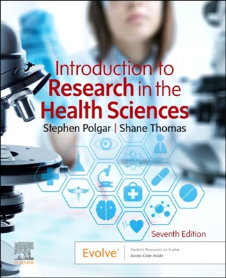 Introduction to Research in the Health Sciences Shane A. Thomas, Stephen Polgar, Stephen (School of Public Health Polgar 9780702074936