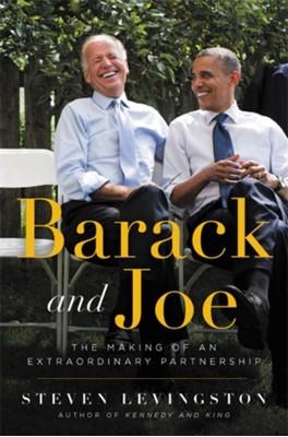 Barack and Joe Steven Levingston 9780316487863