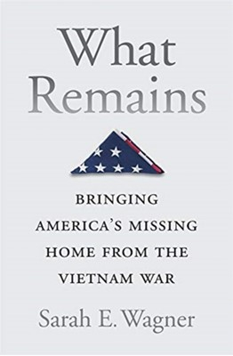 What Remains Sarah E. Wagner 9780674988347