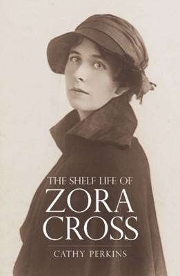 The Shelf Life of Zora Cross Cathy Perkins 9781925835533