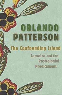The Confounding Island Orlando Patterson 9780674988057